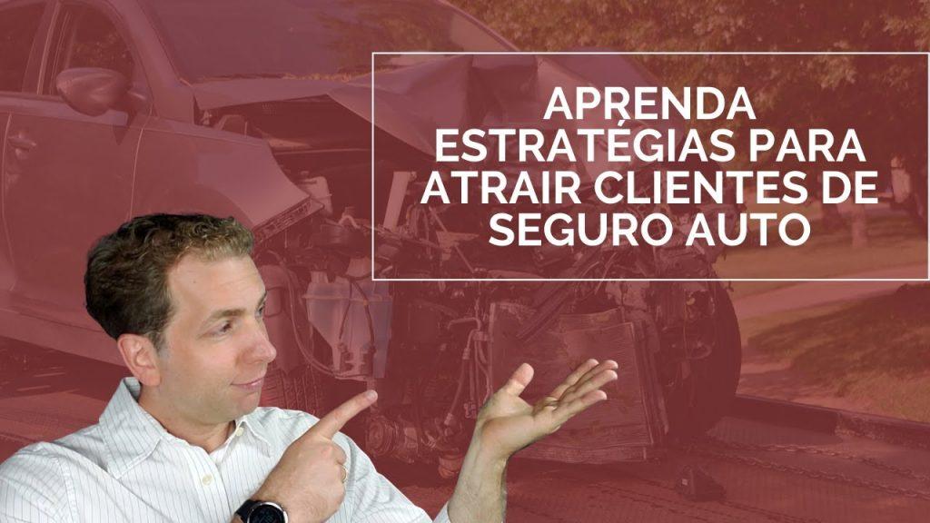 estratégias para vender seguro auto - corretor de seguros digital